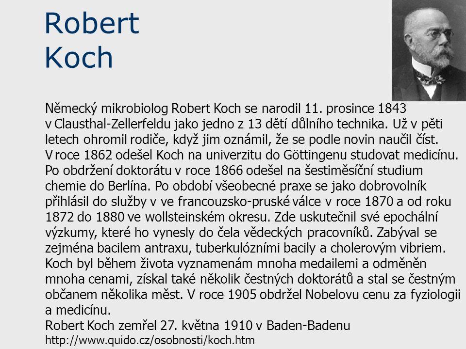 Robert Koch Německý mikrobiolog Robert Koch se narodil 11.