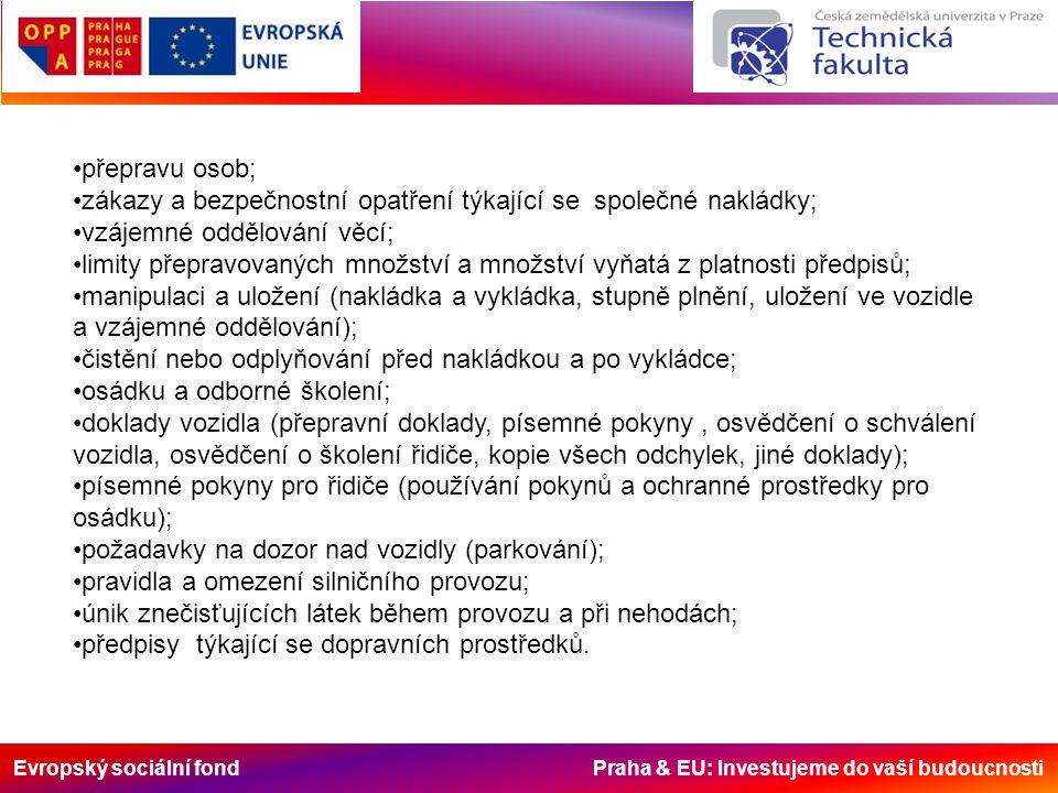 Evropský sociální fond Praha & EU: Investujeme do vaší budoucnosti přepravu osob; zákazy a bezpečnostní opatření týkající se společné nakládky; vzájem