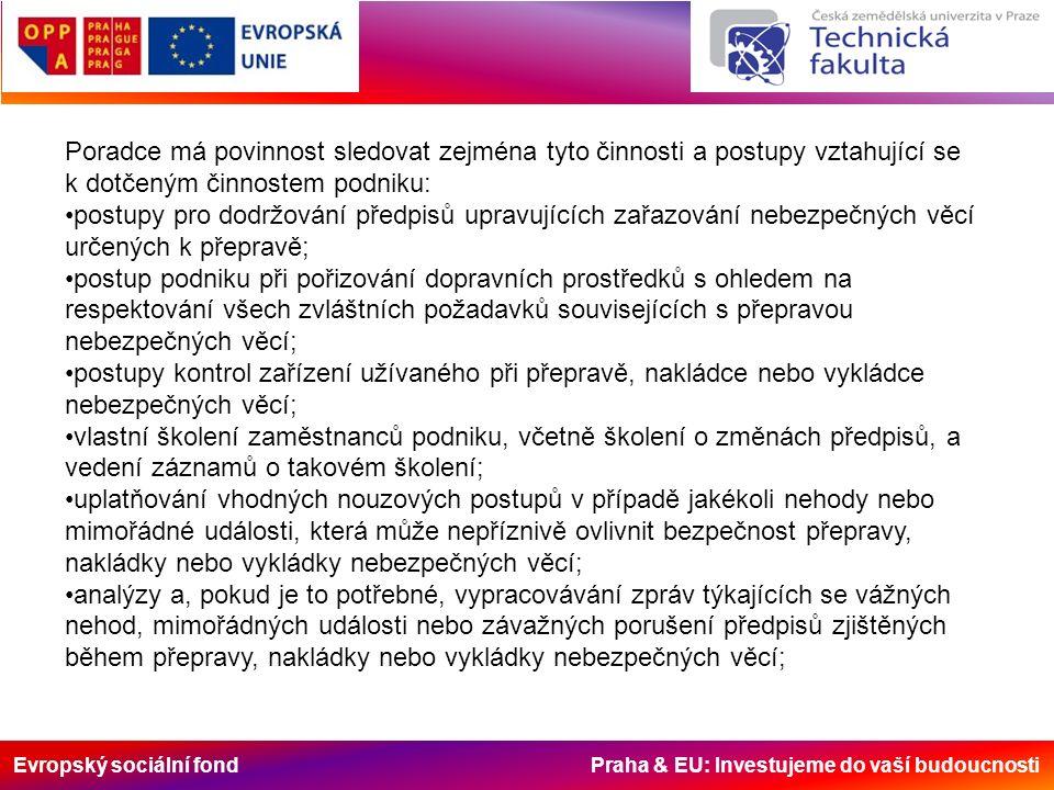 Evropský sociální fond Praha & EU: Investujeme do vaší budoucnosti Poradce má povinnost sledovat zejména tyto činnosti a postupy vztahující se k dotče