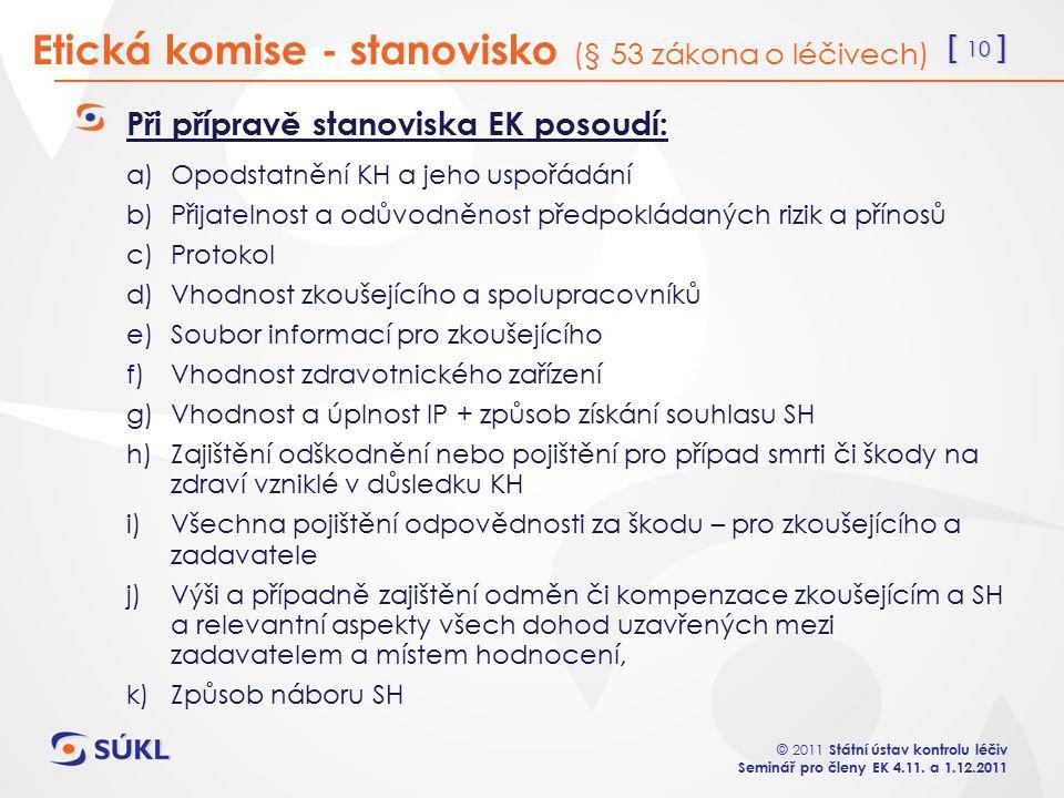 [ 10 ] © 2011 Státní ústav kontrolu léčiv Seminář pro členy EK 4.11.