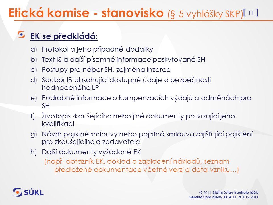 [ 11 ] © 2011 Státní ústav kontrolu léčiv Seminář pro členy EK 4.11.
