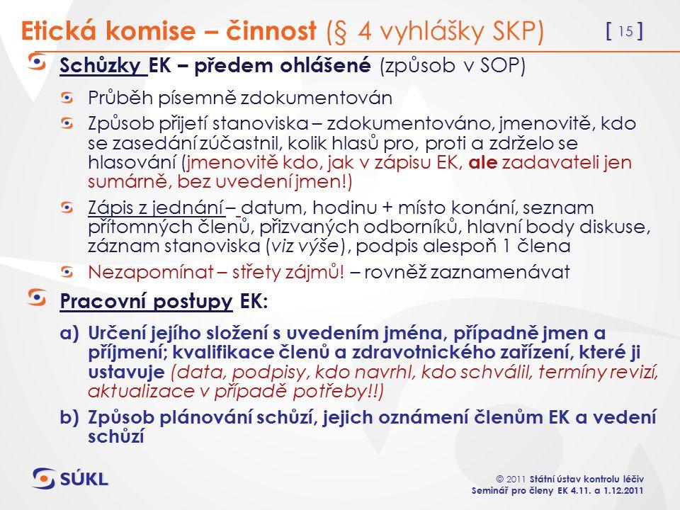 [ 15 ] © 2011 Státní ústav kontrolu léčiv Seminář pro členy EK 4.11.