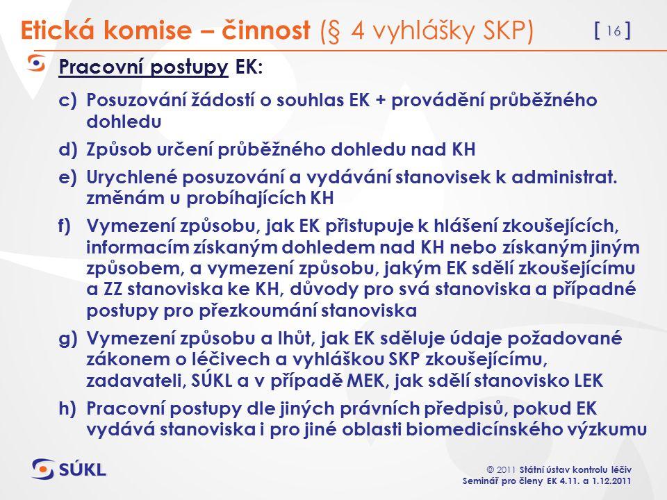 [ 16 ] © 2011 Státní ústav kontrolu léčiv Seminář pro členy EK 4.11.