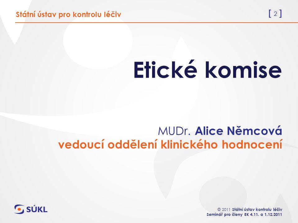 [ 2 ] © 2011 Státní ústav kontrolu léčiv Seminář pro členy EK 4.11.