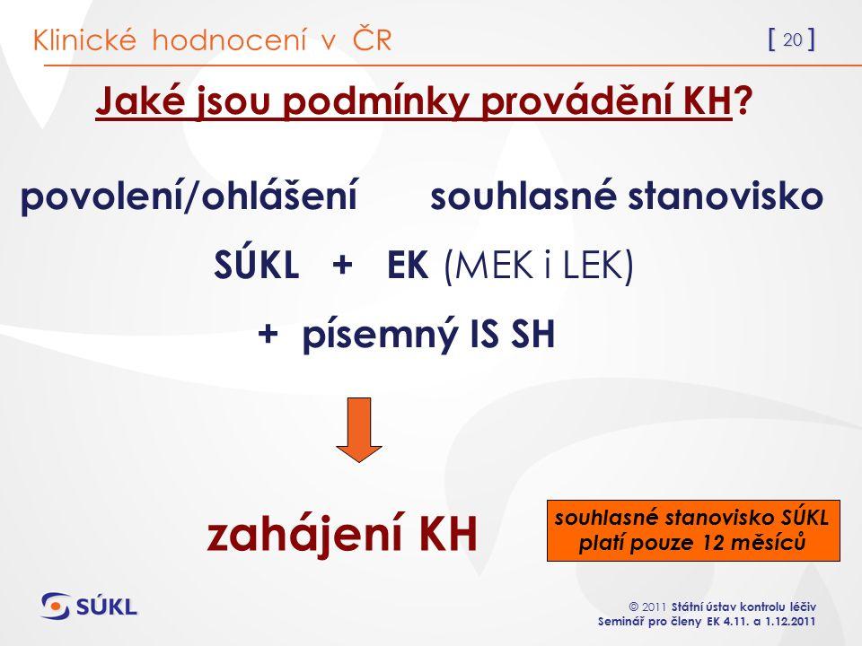 [ 20 ] © 2011 Státní ústav kontrolu léčiv Seminář pro členy EK 4.11.