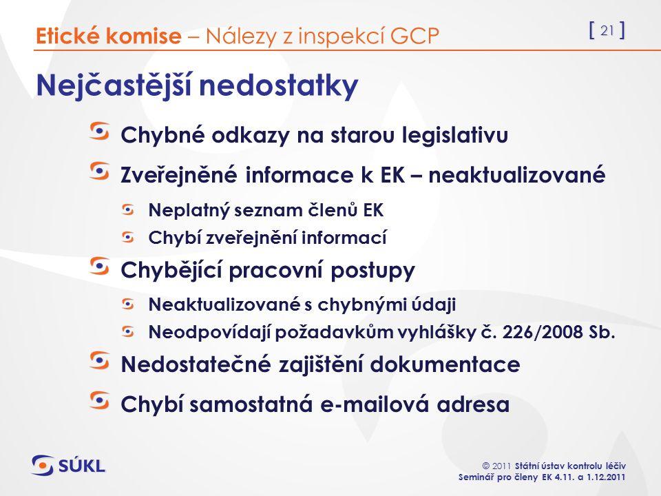 [ 21 ] © 2011 Státní ústav kontrolu léčiv Seminář pro členy EK 4.11.