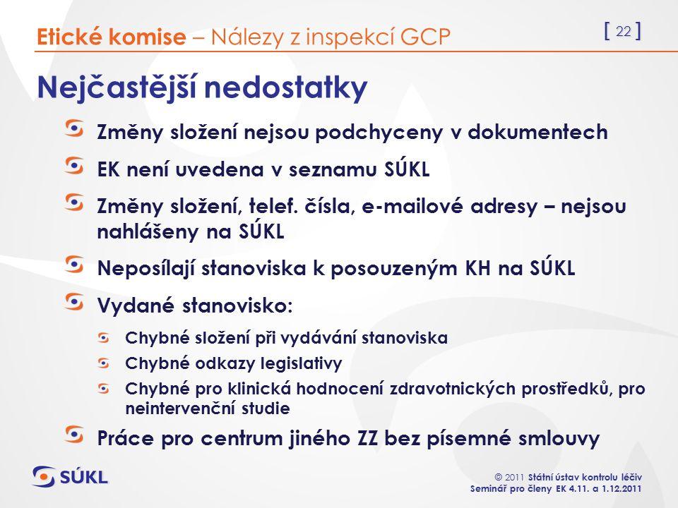 [ 22 ] © 2011 Státní ústav kontrolu léčiv Seminář pro členy EK 4.11.