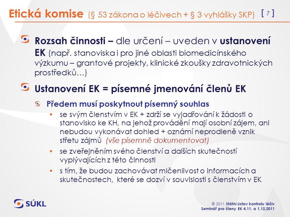 [ 7 ] © 2011 Státní ústav kontrolu léčiv Seminář pro členy EK 4.11.