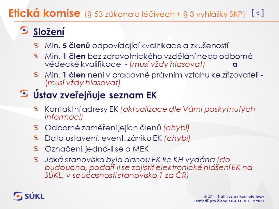 [ 8 ] © 2011 Státní ústav kontrolu léčiv Seminář pro členy EK 4.11.
