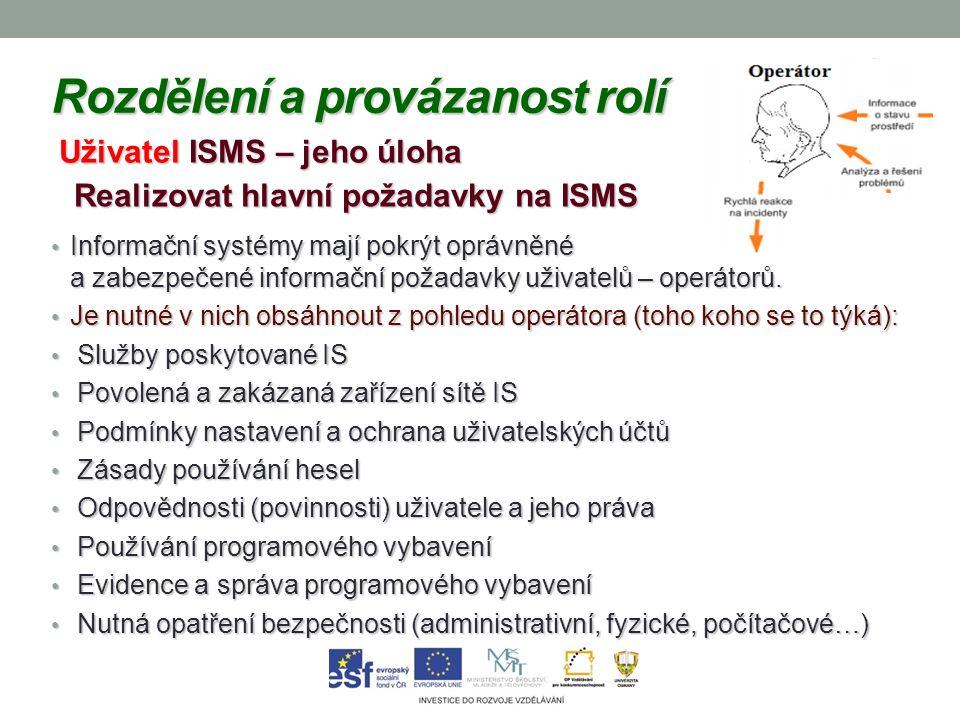 10 Doporučení pro řízení informační bezpečnosti Bezpečnostní politika pokrývá tyto oblasti (úkoly) informační bezpečnosti: a ) Organizaci a řízení bezpečnosti (rizik); b) Řízení aktiv; c) Personální bezpečnost; d) Fyzickou bezpečnost a bezpečnost prostředí; e) Řízení komunikací a provozu; f) Řízení přístupu; g) Pořízení, vývoj a údržba informačních systémů; h) Správa incidentů informační bezpečnosti; i) Řízení kontinuity činností organizace; j) Soulad s administrativním opatřením ; k) Pořízení, vývoj a údržba.