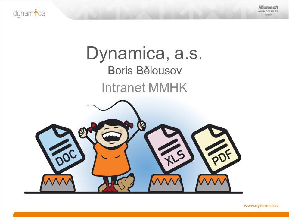 Dynamica, a.s. Boris Bělousov Intranet MMHK