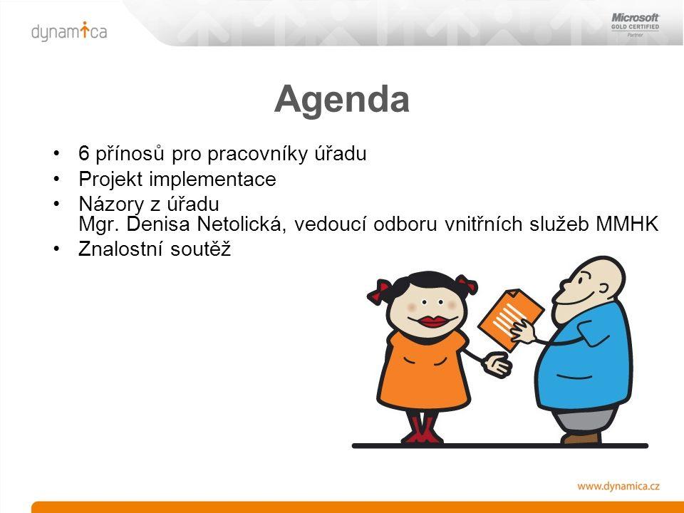 6 přínosů pro pracovníky úřadu Projekt implementace Názory z úřadu Mgr.