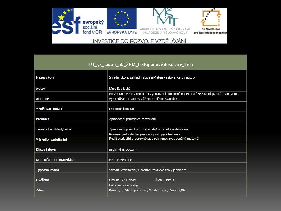 EU_52_sada 1_06_ZPM_Listopadové dekorace_Lich Název školy Střední škola, Základní škola a Mateřská škola, Karviná, p.