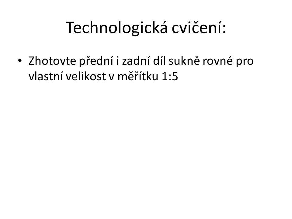 Technologická cvičení: Zhotovte přední i zadní díl sukně rovné pro vlastní velikost v měřítku 1:5