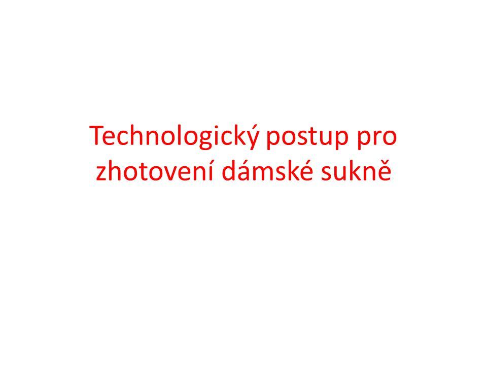Technologický postup pro zhotovení dámské sukně