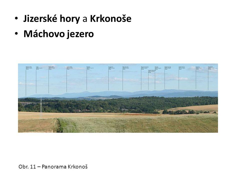 Jizerské hory a Krkonoše Máchovo jezero Obr. 11 – Panorama Krkonoš