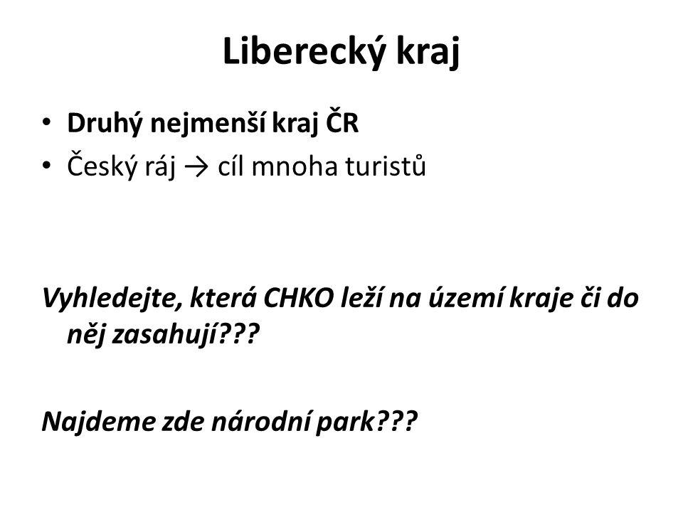 Liberecký kraj Druhý nejmenší kraj ČR Český ráj → cíl mnoha turistů Vyhledejte, která CHKO leží na území kraje či do něj zasahují .