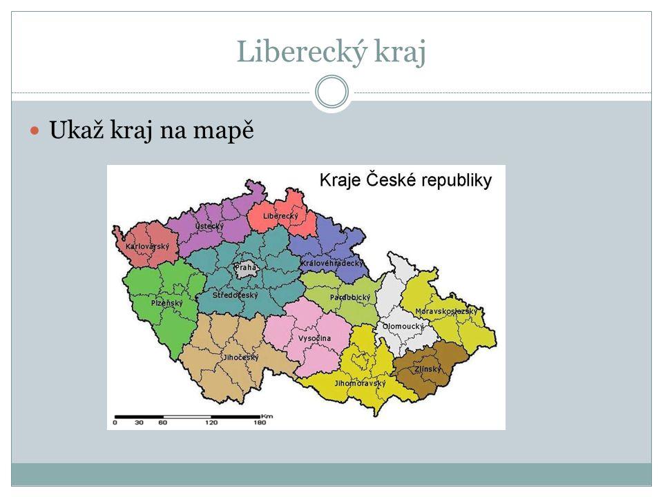Liberecký kraj Ukaž kraj na mapě