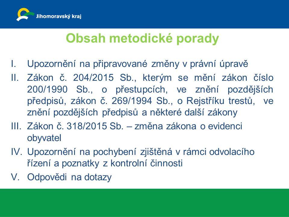 Obsah metodické porady I.Upozornění na připravované změny v právní úpravě II.Zákon č.