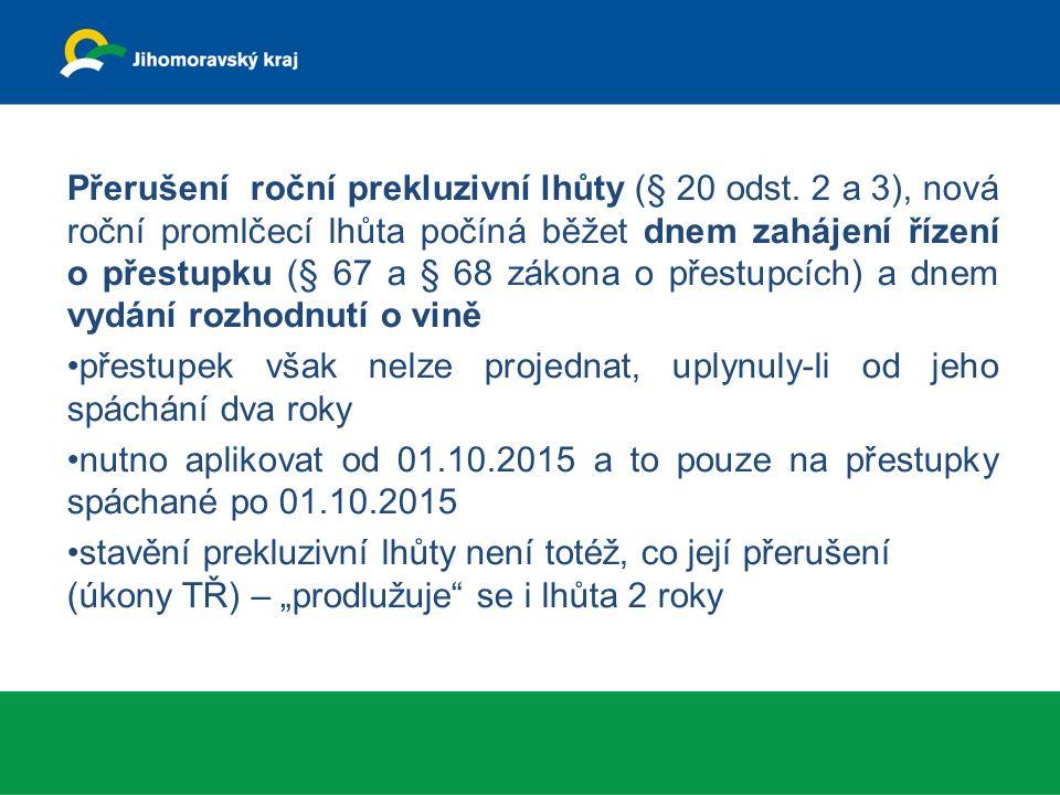 Přerušení roční prekluzivní lhůty (§ 20 odst.