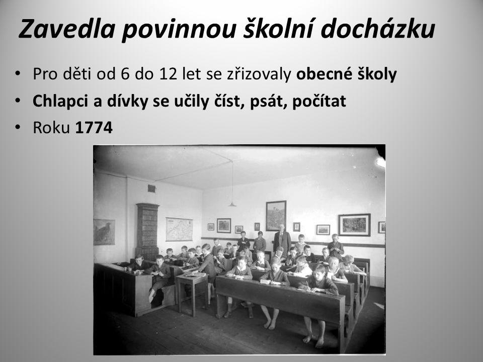 Zavedla povinnou školní docházku Pro děti od 6 do 12 let se zřizovaly obecné školy Chlapci a dívky se učily číst, psát, počítat Roku 1774