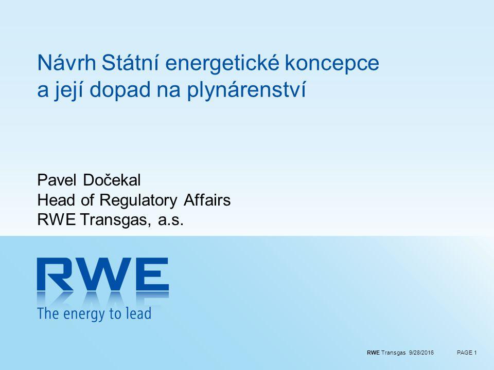 RWE Transgas 9/28/2016PAGE 1 Pavel Dočekal Head of Regulatory Affairs RWE Transgas, a.s.