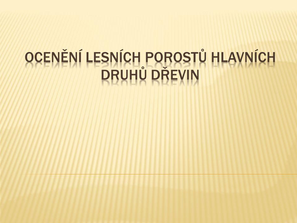 Ocenění lesního porostu (Kč/ha) Ocenění Bonita 13*9 SM (obmýtí 100 let) Věcná hodnota (§ 35 vyhlášky č.