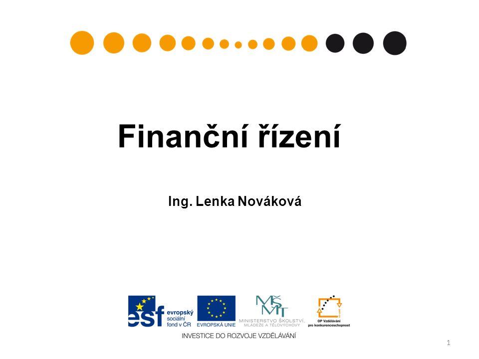 1 Finanční řízení Ing. Lenka Nováková