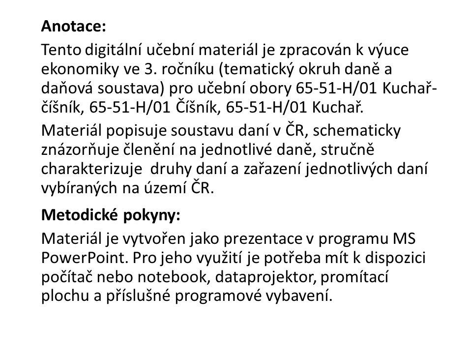 Soustava daní ČR Uzákoněna k 1.1. 1993 Tvořena daněmi přímými, nepřímými a nově od 1.