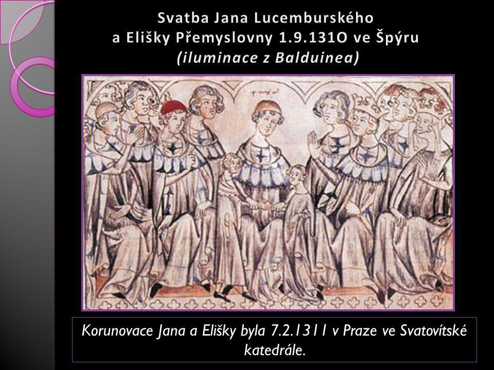 Korunovace Jana a Elišky Korunovace Jana a Elišky byla 7.2.1311 v Praze ve Svatovítské katedrále.