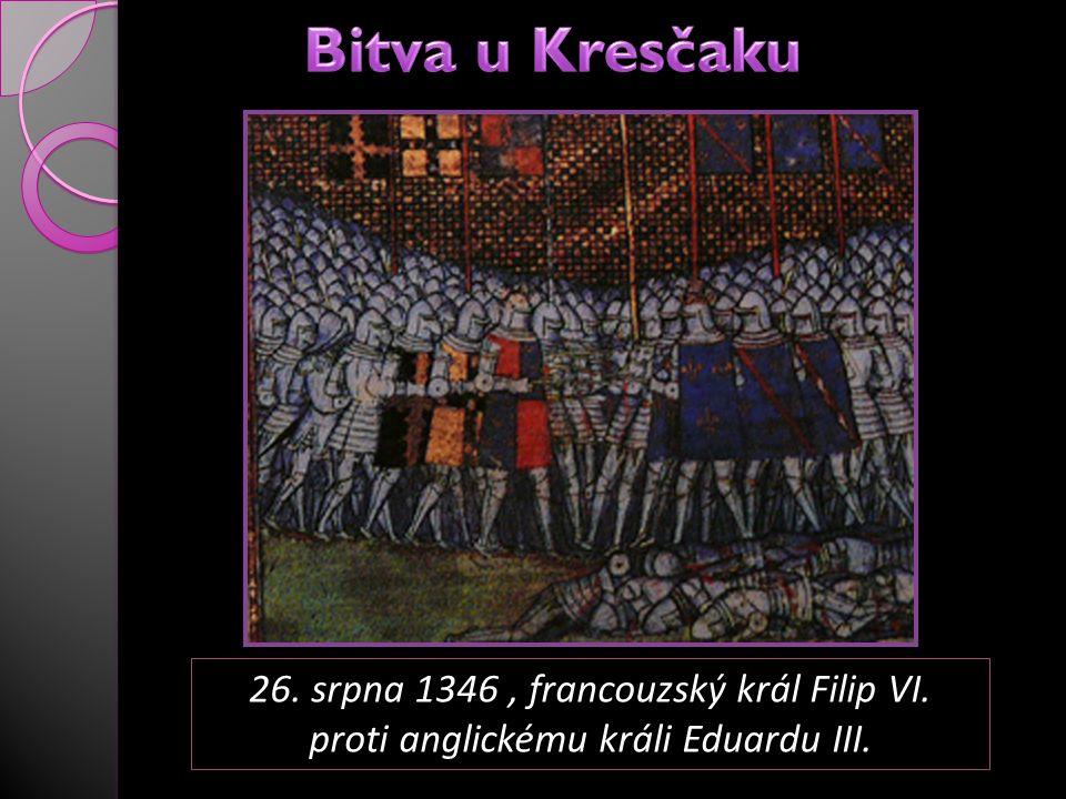 26. srpna 1346, francouzský král Filip VI. proti anglickému králi Eduardu III.