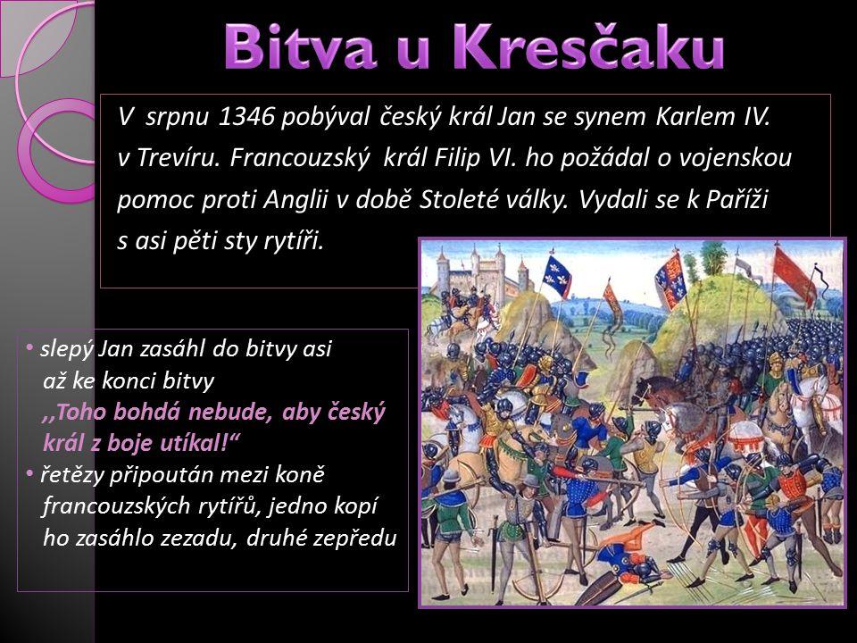 V srpnu 1346 pobýval český král Jan se synem Karlem IV. v Trevíru. Francouzský král Filip VI. ho požádal o vojenskou pomoc proti Anglii v době Stoleté