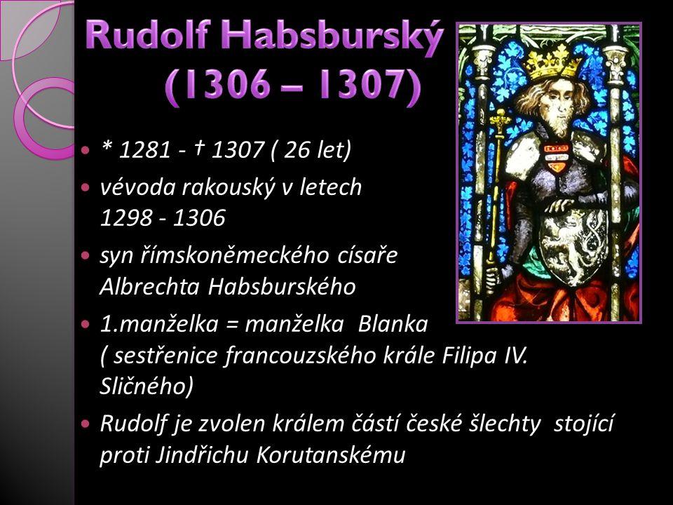* 1281 - † 1307 ( 26 let) vévoda rakouský v letech 1298 - 1306 syn římskoněmeckého císaře Albrechta Habsburského 1.manželka = manželka Blanka ( sestře