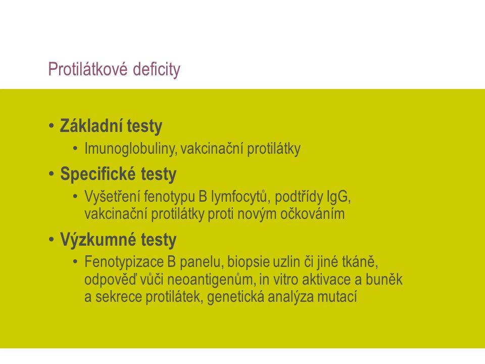 Vyšetření u primárních imunodefitů Protilátkové deficity Základní testy Imunoglobuliny, vakcinační protilátky Specifické testy Vyšetření fenotypu B ly