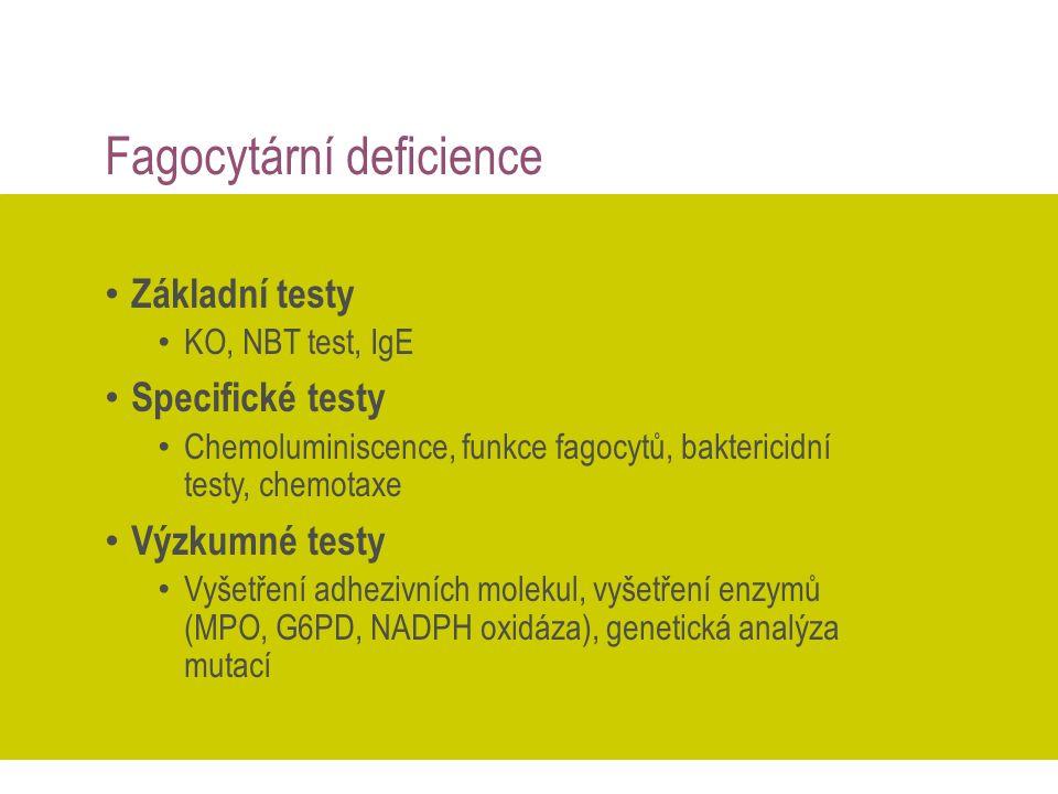 Vyšetření u primárních imunodefitů Fagocytární deficience Základní testy KO, NBT test, IgE Specifické testy Chemoluminiscence, funkce fagocytů, bakter
