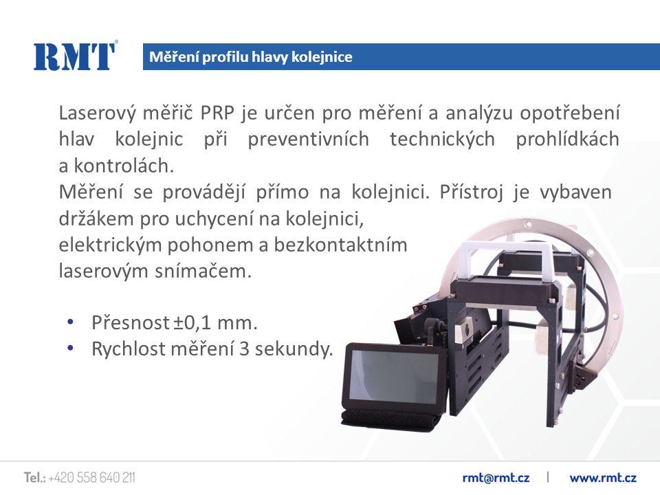 Měření profilu hlavy kolejnice Laserový měřič PRP je určen pro měření a analýzu opotřebení hlav kolejnic při preventivních technických prohlídkách a kontrolách.