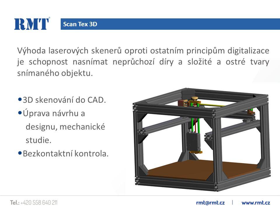 Scan Tex 3D Výhoda laserových skenerů oproti ostatním principům digitalizace je schopnost nasnímat neprůchozí díry a složité a ostré tvary snímaného o