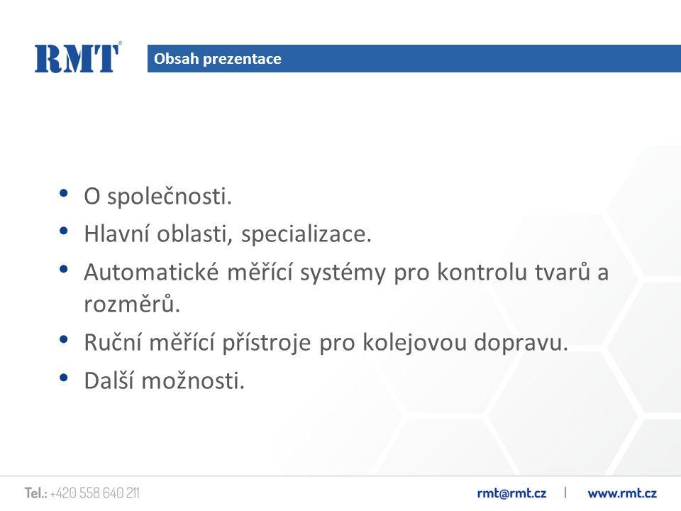 Obsah prezentace O společnosti.Hlavní oblasti, specializace.