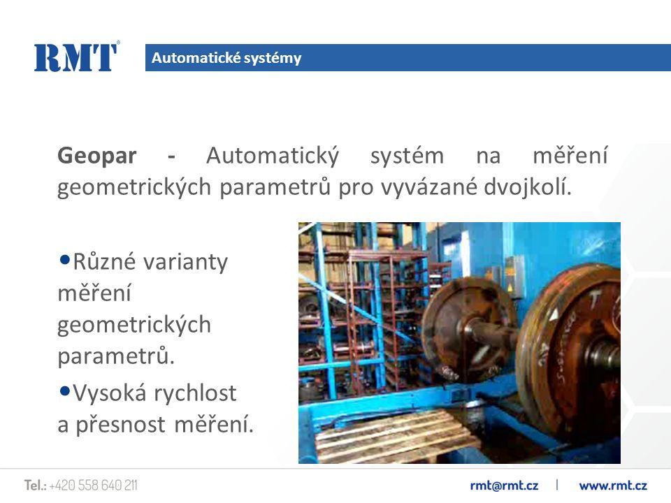 Automatické systémy Geopar - Automatický systém na měření geometrických parametrů pro vyvázané dvojkolí. Různé varianty měření geometrických parametrů