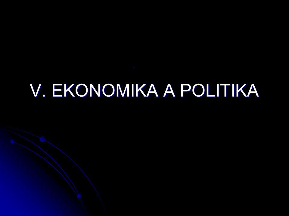 V. EKONOMIKA A POLITIKA