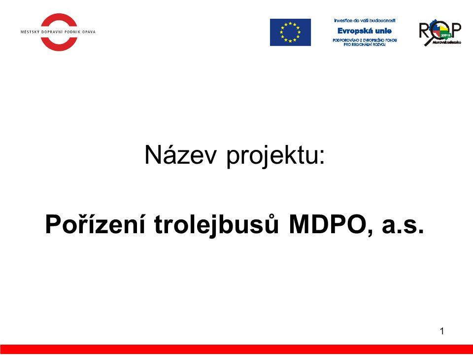 1 Název projektu: Pořízení trolejbusů MDPO, a.s.