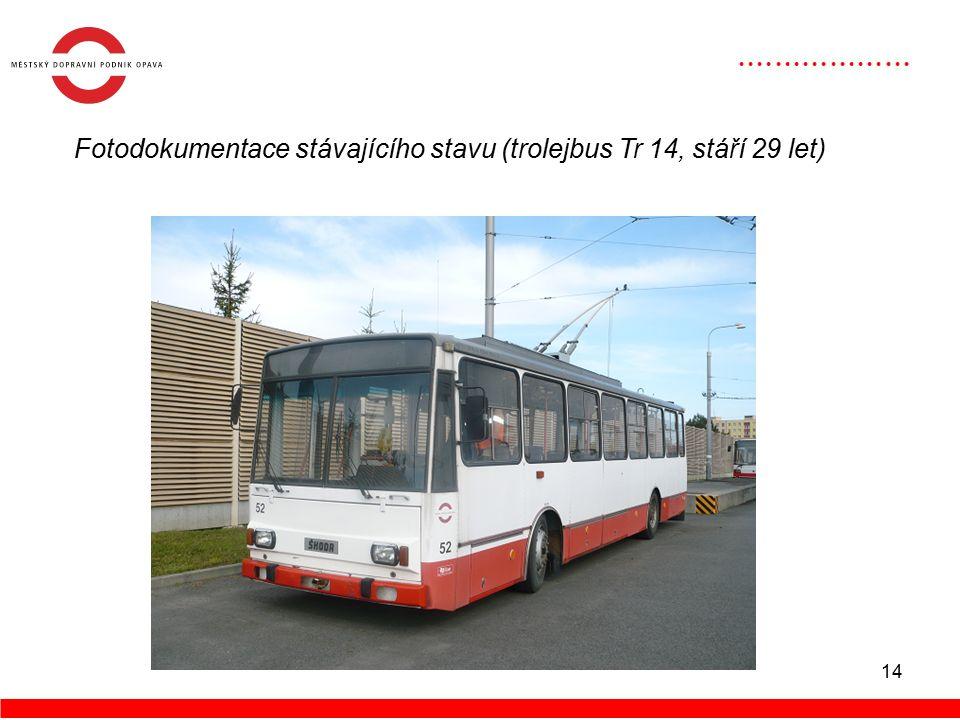 14 Fotodokumentace stávajícího stavu (trolejbus Tr 14, stáří 29 let)