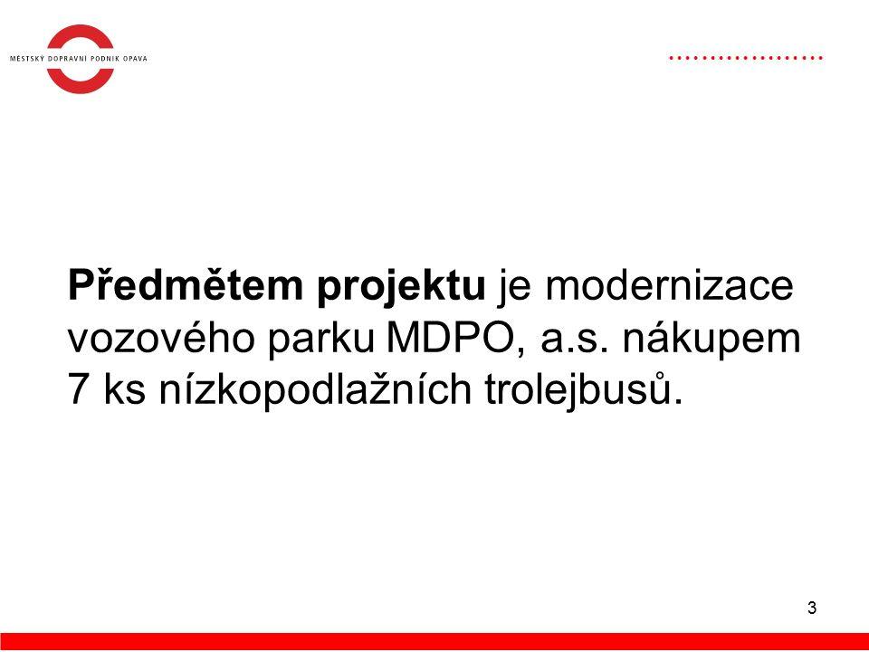 3 Předmětem projektu je modernizace vozového parku MDPO, a.s.