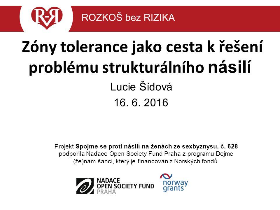 Zóny tolerance jako cesta k řešení problému strukturálního násilí Lucie Šídová 16.