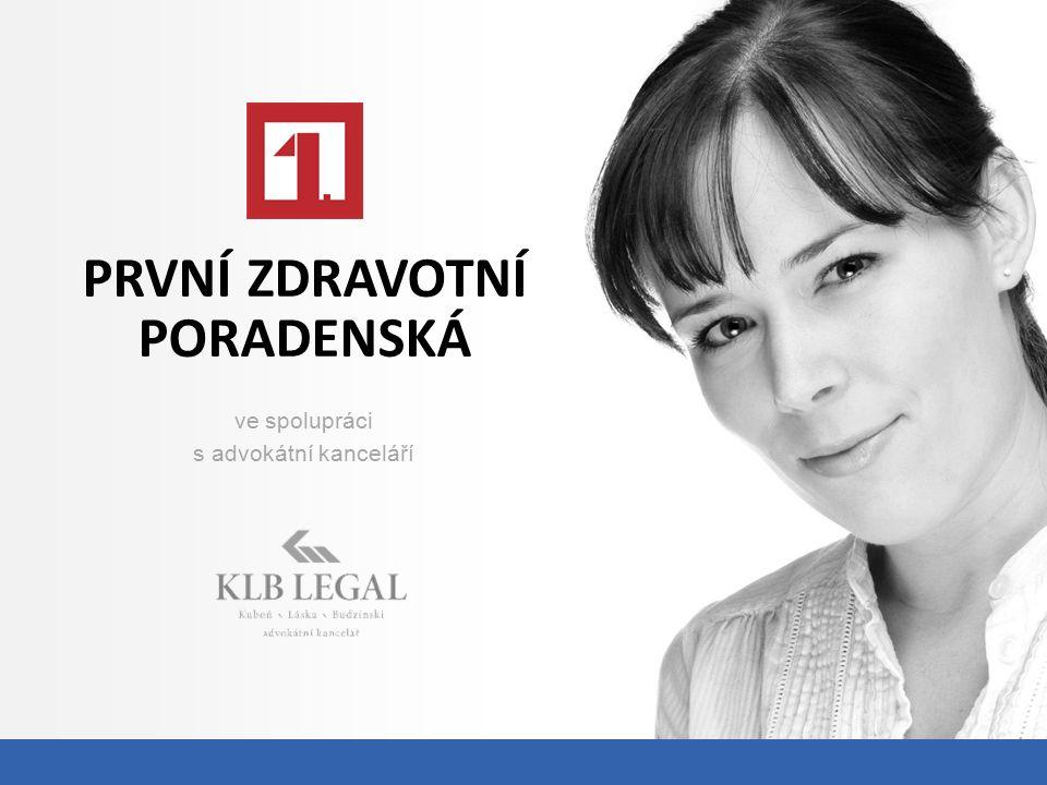 PRVNÍ ZDRAVOTNÍ PORADENSKÁ ve spolupráci s advokátní kanceláří