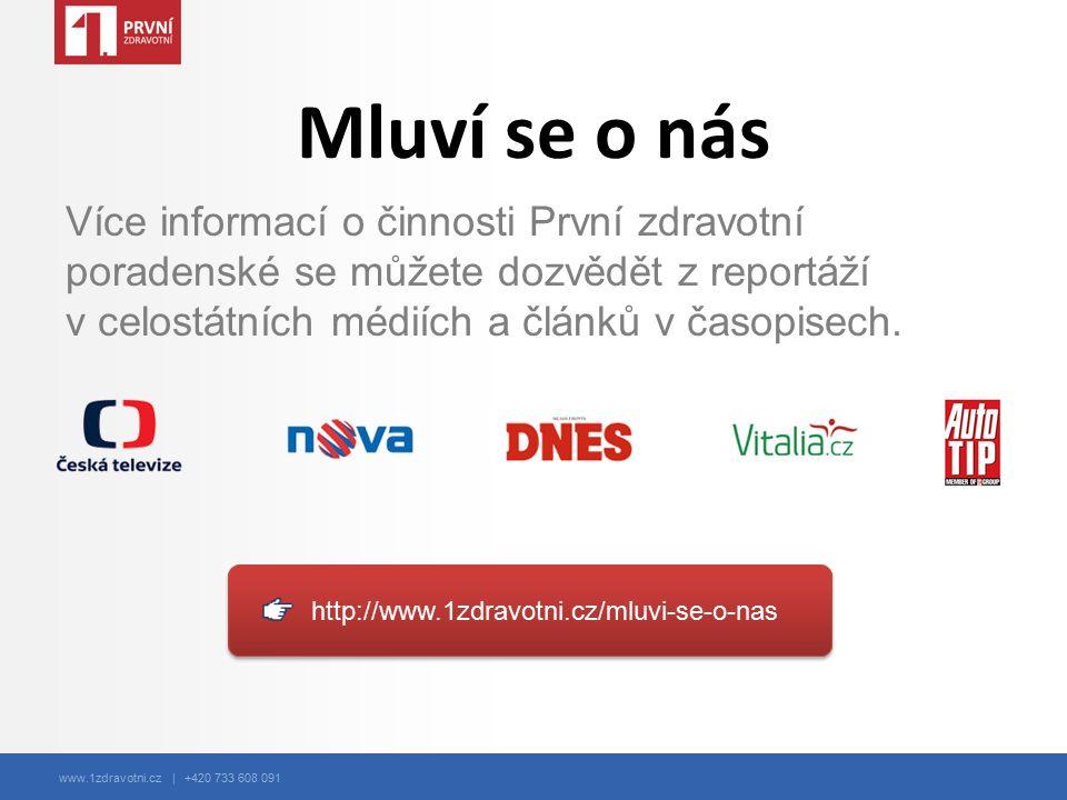 www.1zdravotni.cz | +420 733 608 091 Mluví se o nás Více informací o činnosti První zdravotní poradenské se můžete dozvědět z reportáží v celostátních
