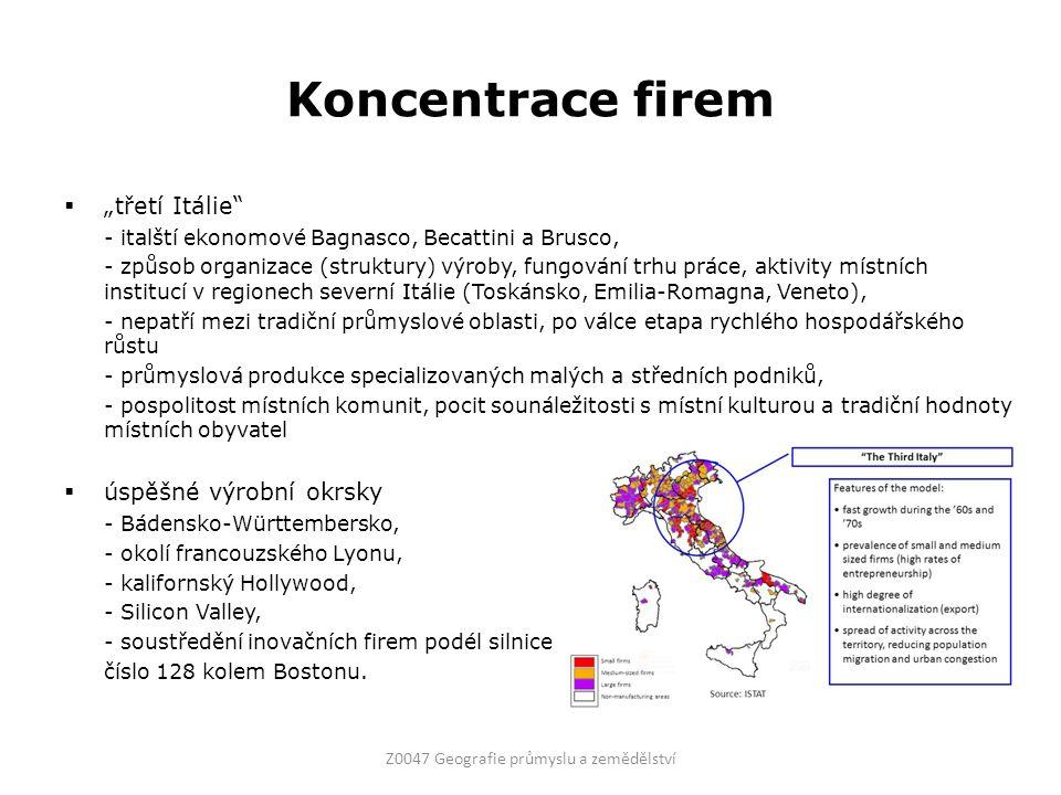 """Koncentrace firem  """"třetí Itálie - italští ekonomové Bagnasco, Becattini a Brusco, - způsob organizace (struktury) výroby, fungování trhu práce, aktivity místních institucí v regionech severní Itálie (Toskánsko, Emilia-Romagna, Veneto), - nepatří mezi tradiční průmyslové oblasti, po válce etapa rychlého hospodářského růstu - průmyslová produkce specializovaných malých a středních podniků, - pospolitost místních komunit, pocit sounáležitosti s místní kulturou a tradiční hodnoty místních obyvatel  úspěšné výrobní okrsky - Bádensko-Württembersko, - okolí francouzského Lyonu, - kalifornský Hollywood, - Silicon Valley, - soustředění inovačních firem podél silnice číslo 128 kolem Bostonu."""