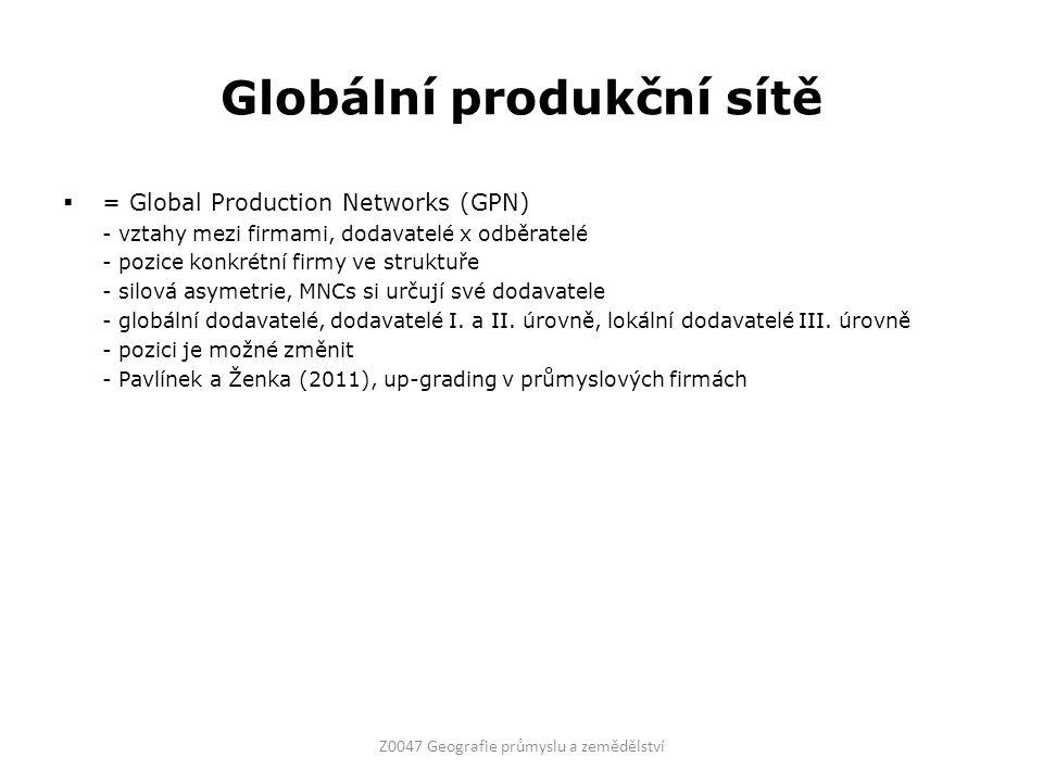 Globální produkční sítě  = Global Production Networks (GPN) - vztahy mezi firmami, dodavatelé x odběratelé - pozice konkrétní firmy ve struktuře - silová asymetrie, MNCs si určují své dodavatele - globální dodavatelé, dodavatelé I.