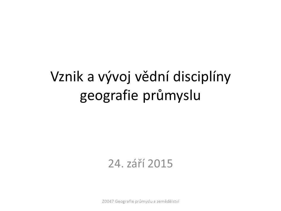 Vznik a vývoj vědní disciplíny geografie průmyslu 24.