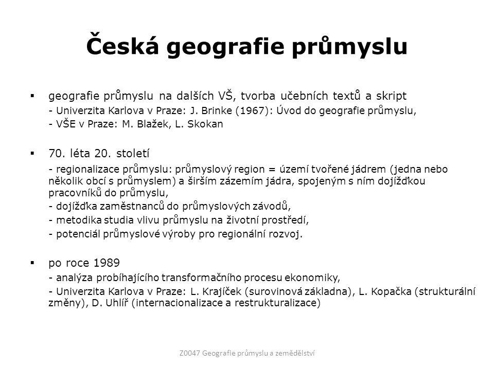 Česká geografie průmyslu  geografie průmyslu na dalších VŠ, tvorba učebních textů a skript - Univerzita Karlova v Praze: J.